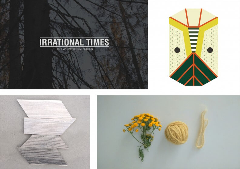 Irrational Times / contemporary design exhibition